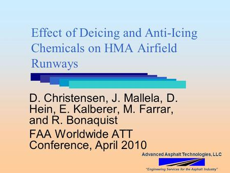 "Advanced Asphalt Technologies, LLC ""Engineering Services for the Asphalt Industry"" Effect of Deicing and Anti-Icing Chemicals on HMA Airfield Runways D."