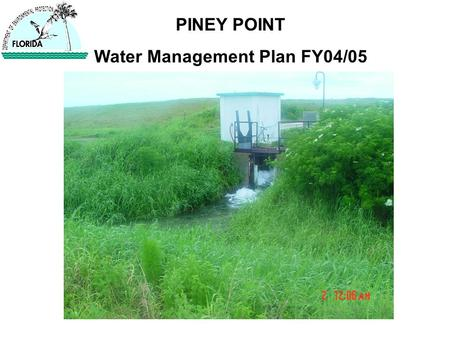 PINEY POINT Water Management Plan FY04/05.