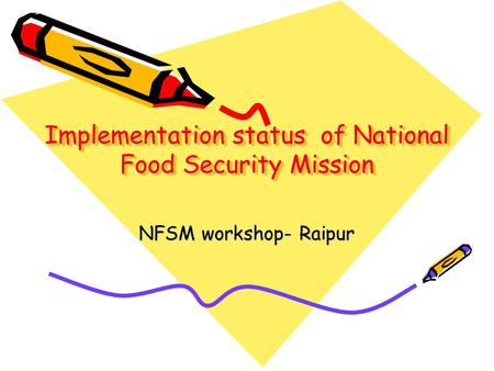 Implementation status of National Food Security Mission NFSM workshop- Raipur.