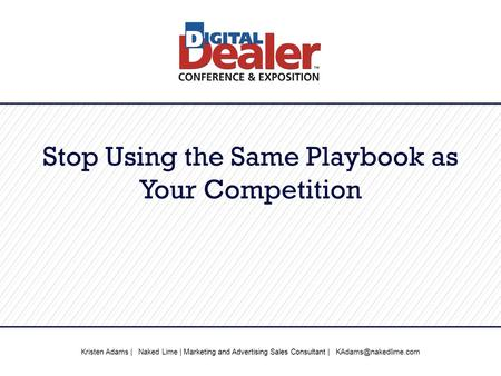 Kristen Adams | Naked Lime | Marketing and Advertising Sales Consultant | Stop Using the Same Playbook as Your Competition.