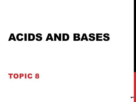 ACIDS AND BASES TOPIC 8 1. ARRHENIUS MODEL OF ACIDS AND BASES Acid is a substance that contains hydrogen and ionizes to produce a hydrogen ion in an aqueous.