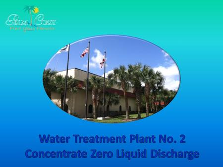 Membrane Softening Water Treatment Plant completed in 1992. –Upper Floridan groundwater wells provide the source water for treatment. –Treatment process.