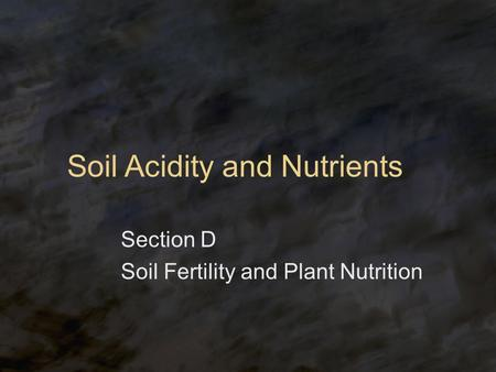 Soil Acidity and Nutrients
