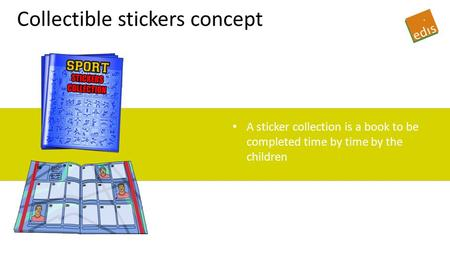 Collectible stickers concept A sticker collection is a book to be completed time by time by the children.