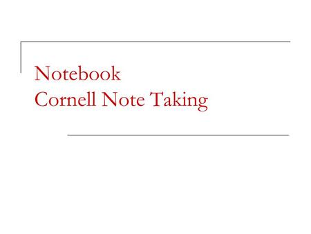 Notebook Cornell Note Taking. Your very last page will be your parent teach form. Extra credit.