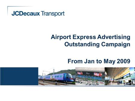 Airport Express Advertising Outstanding Campaign From Jan to May 2009.