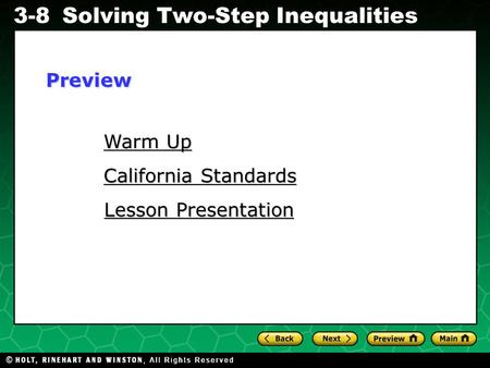 Evaluating Algebraic Expressions 3-8Solving Two-Step Inequalities Warm Up Warm Up California Standards California Standards Lesson Presentation Lesson.