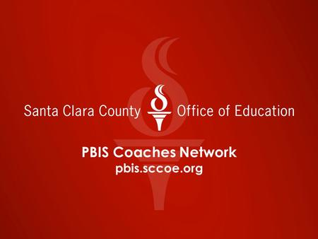 PBIS Coaches Network pbis.sccoe.org. PBIS Coaches Network OUR NORMS Confidentiality * Active participation * Professional use of technology * Assume best.