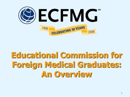 1 Educational Commission for Foreign Medical Graduates: An Overview.
