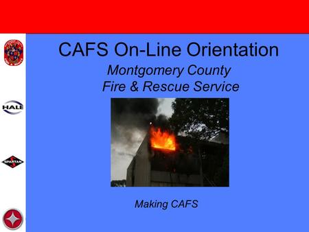 CAFS On-Line Orientation Montgomery County Fire & Rescue Service Making CAFS.