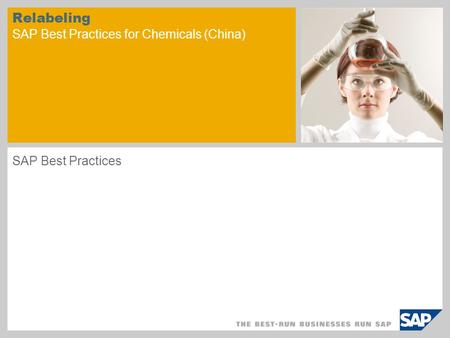 Relabeling SAP Best Practices for Chemicals (China) SAP Best Practices.