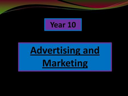 Year 10 Advertising and Marketing. What is Marketing... DISTRIBUTION CENTRE WHOLESALERS SHOPS (RETAIL OUTLETS) CATALOGUES (MAIL ORDER) INTERNET COMPANIES.