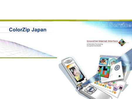 ColorZip Japan. Copyright©2005 Japan, Inc. All rights reserved.Page 2 Overview 1.History 2.ColorCode Service and <strong>Technology</strong> 3.Importance of Code <strong>Technologies</strong>.