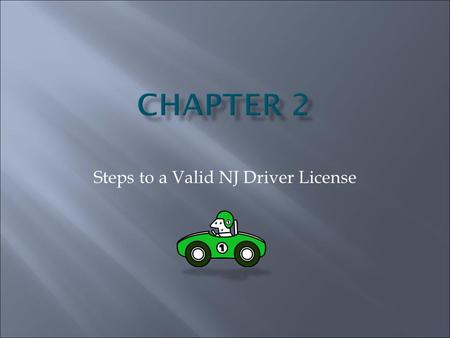 Steps to a Valid NJ Driver License.  Knowledge – score an 80% or better on a 50 question test.  Vision/Eyesight – must have 20/50 Vision or better 