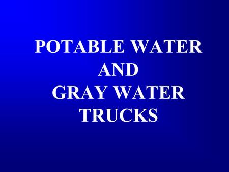 POTABLE WATER AND GRAY WATER TRUCKS. VEHICLE HEAVY EQUIPMENT SAFETY INSPECTION CHECKLIST OF 296.