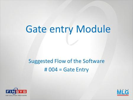 Gate entry Module Suggested Flow of the Software # 004 = Gate Entry.