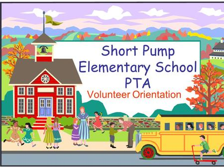 Short Pump Elementary School PTA Volunteer Orientation.