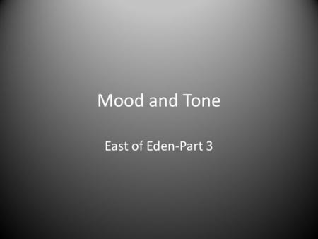 Mood and Tone East of Eden-Part 3.