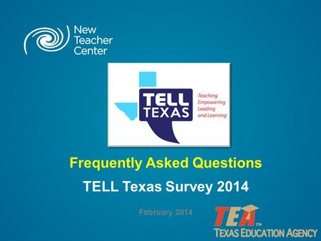 Frequently Asked Questions TELL Texas Survey 2014 February 2014.