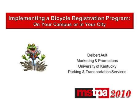 Delbert Ault Marketing & Promotions University of Kentucky Parking & Transportation Services.