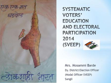 Mrs. Mosammi Barde Dy. District Election Officer (Nodal Officer SVEEP) Sangli.