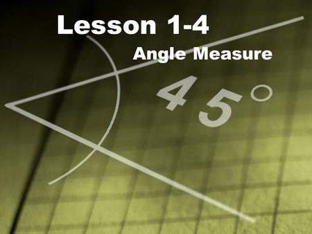Lesson 1-4 Angle Measure. Ohio Content Standards: