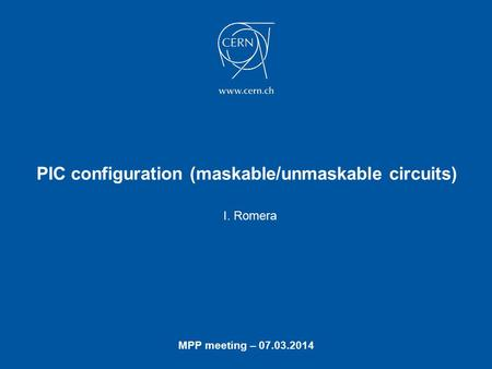 PIC configuration (maskable/unmaskable circuits) I. Romera MPP meeting – 07.03.2014.