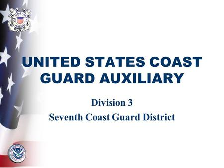 UNITED STATES COAST GUARD AUXILIARY Division 3 Seventh Coast Guard District.
