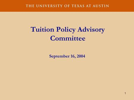1 Tuition Policy Advisory Committee September 16, 2004.