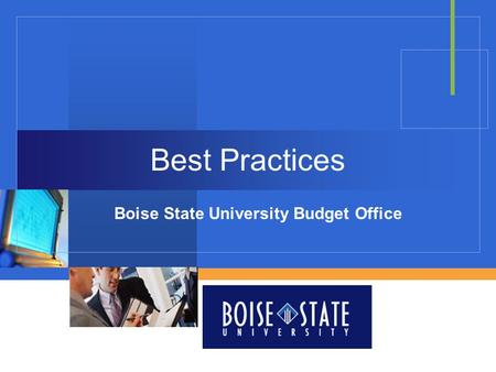 Company LOGO Best Practices Boise State University Budget Office.