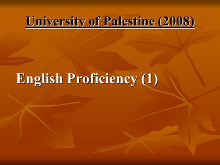 University of Palestine (2008) English Proficiency (1) English Proficiency (1)