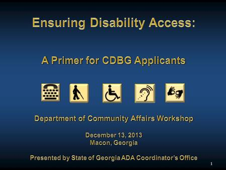 1. 2 Session Objectives  Familiarize participants with barriers to access commonly faced by individuals with disabilities; commonly faced by individuals.