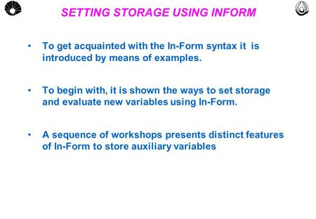 MULTLAB FEM-UNICAMP UNICAMP SETTING STORAGE USING INFORM To get acquainted with the In-Form syntax it is introduced by means of examples. To begin with,