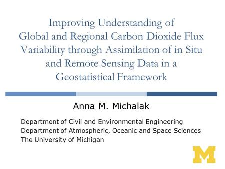 Improving Understanding of Global and Regional Carbon Dioxide Flux Variability through Assimilation of in Situ and Remote Sensing Data in a Geostatistical.