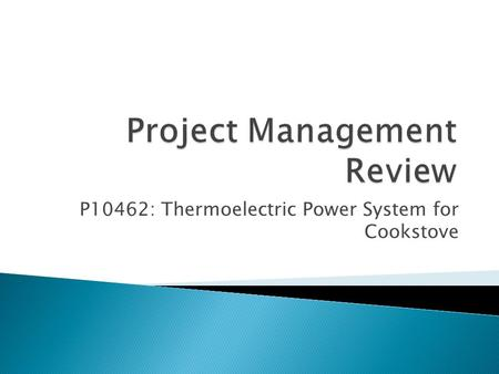 P10462: Thermoelectric Power System for Cookstove.