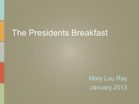 The Presidents Breakfast Mary Lou Ray January 2013.