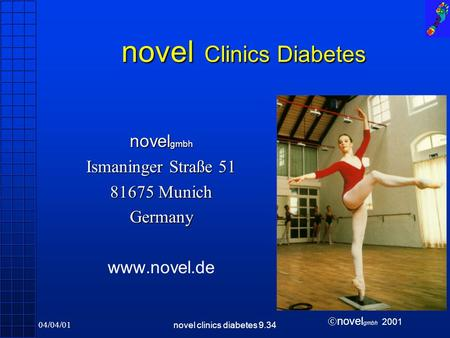  novel gmbh 2001 04/04/01novel clinics diabetes 9.34 novel Clinics Diabetes novel gmbh Ismaninger Straße 51 81675 Munich Germany www.novel.de.