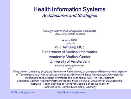 Health Information Systems Architectures and Strategies Strategic Information <strong>Management</strong> <strong>in</strong> Hospitals Manuscript 2010 chapter 6 August 2010 copyright.