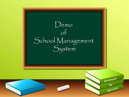 School Management System is a complete school information management solution.  It deals with the automation of Student Details such as Student Registration,