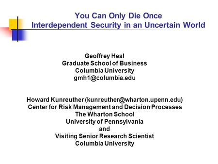 Geoffrey Heal Graduate School of Business Columbia University Howard Kunreuther Center for Risk Management.