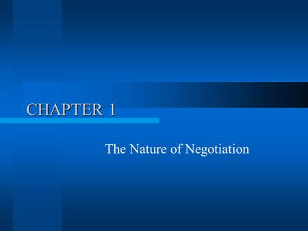 CHAPTER 1 The Nature of Negotiation. Introduction Negotiation is something that everyone does, almost daily.