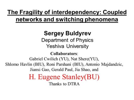 Sergey Buldyrev Department of Physics Yeshiva University