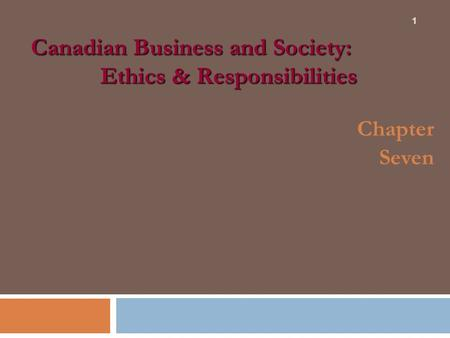 Canadian Business and Society: Ethics & Responsibilities