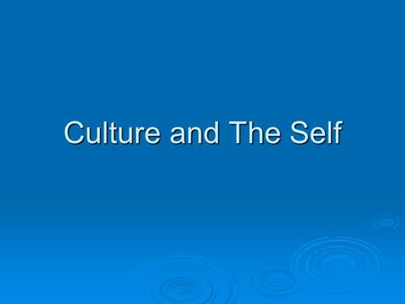 Culture and The Self.