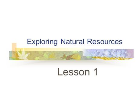 Exploring Natural Resources