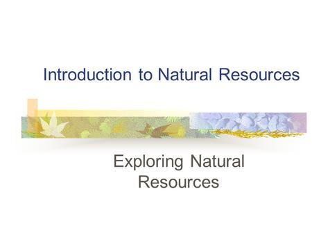 Introduction to Natural Resources