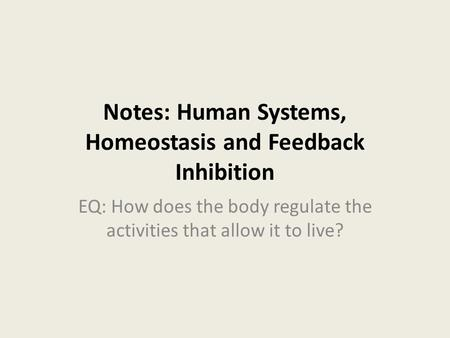 Notes: Human Systems, Homeostasis and Feedback Inhibition