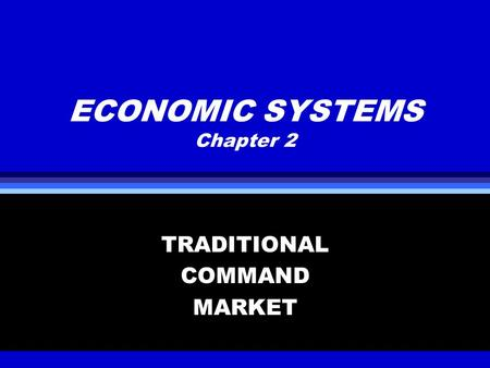 ECONOMIC SYSTEMS Chapter 2