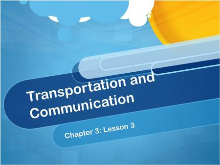 Transportation and Communication Chapter 3: Lesson 3.