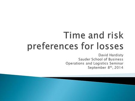 David Hardisty Sauder School of Business Operations and Logistics Seminar September 8 th, 2014.